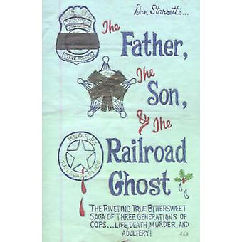 The Father the Son and the Railroad Ghost by Starrett & Dan