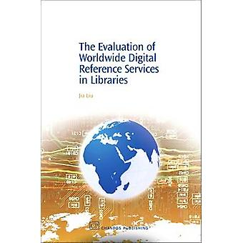 The Evaluation of Worldwide Digital Reference Services in Libraries by Liu & Jia