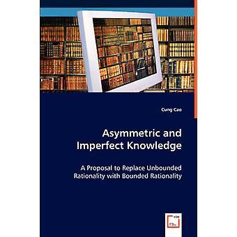 Asymmetrisk og ufuldkommen viden et forslag om at erstatte ubegrænsede rationalitet med begrænset rationalitet af Cao & Cung