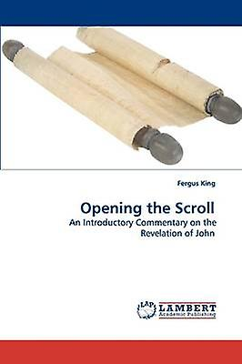 Opening the Scroll by King & Fergus