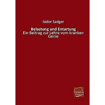 Belastung Und Entartung by Sadger & Isidor