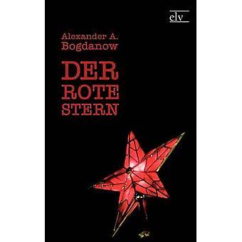 Der Rote Stern by Bogdanow & Alexander A.