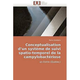 Conceptualisation DUn Systeme de Suivi SpatioTemporel de La Campylobacteriose by Desbiens & Rmy
