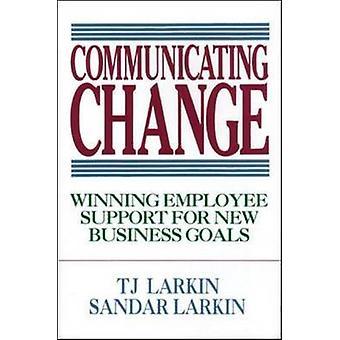 Communiquer le changement - gagner le soutien aux employés pour les nouveaux objectifs de l'entreprise