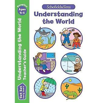 Get Set Understanding the World Teacher's Guide - Early Years Foundati