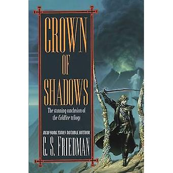 Crown of Shadows by C S Friedman - 9780756403188 Book