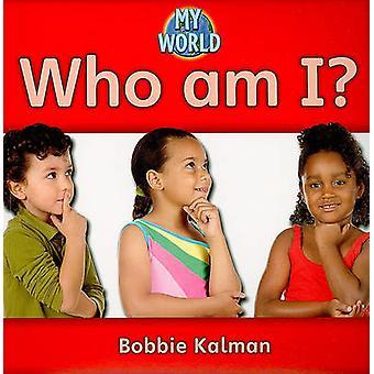 Who am I? by Bobbie Kalman - 9780778794585 Book