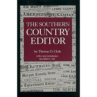 The Southern Country Editor by Thomas Dionysius Clark - 9780872497672