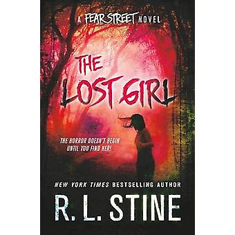 The Lost Girl - A Fear Street Novel by R L Stine - 9781250051639 Book