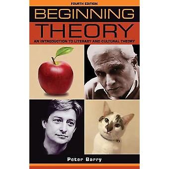 Beginning Theory - An Introduction to Literary and Cultural Theory - Fo