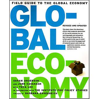 The Field Guide to the Global Economy (Revised edition) by John Cavan