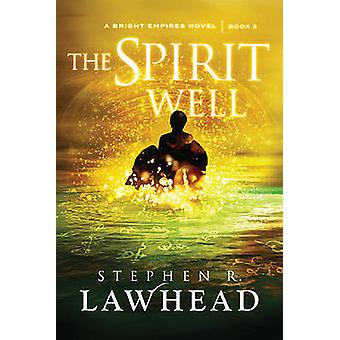 The Spirit Well by Stephen R Lawhead - 9781595549372 Book