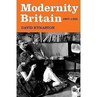 Modernity Britain - 1957-1962 by David Kynaston - 9781620408094 Book