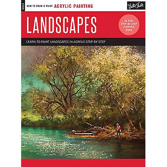 Landscapes - Learn to Paint Landscapes in Acrylic Step by Step by Tom