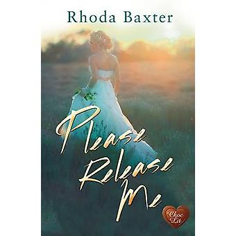 Please Release Me by Rhoda Baxter - 9781781893005 Book
