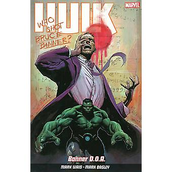 Hulk - Vol.1 - Banner D.O.A. by Mark Waid - Mark Bagley - Jerome Opena