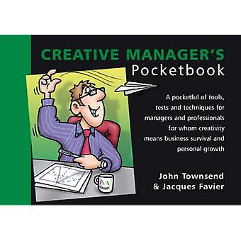 The Creative Manager's Pocketbook (2nd Revised edition) by John Towns