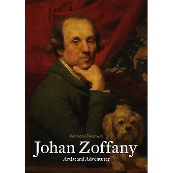 Johan Zoffany - Artist and Adventurer by Penelope Treadwell - 97819034