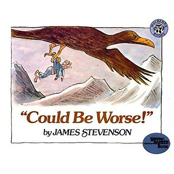 Could Be Worse! - by Stevenson - James - 9780808532965 Book