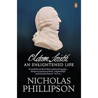 Adam Smith - An Enlightened Life by Nicholas Phillipson - 978014028728
