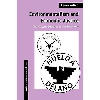 Environmentalism and Economic Justice - Two Chicano Struggles in the S
