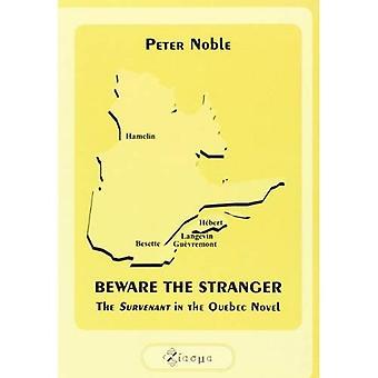 Beware the Stranger: The Survenant in the Quebec Novel (Chiasma)