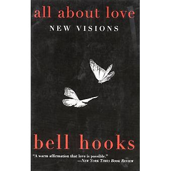 All About Love: New Visions (Bell Hooks Love Trilogy (Paperback)) (Paperback) by Hooks Bell