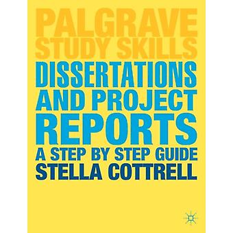 Dissertations and Project Reports: A Step by Step Guide (Palgrave Study Skills) (Paperback) by Cottrell Stella