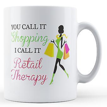 Vous l'appelez Shopping je l'appelle Retail Therapy - imprimé Mug