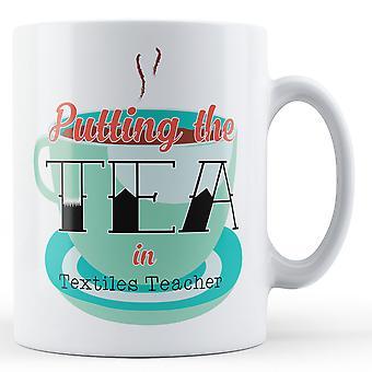 Setzen den Tee In Textilien Lehrer - bedruckte Becher