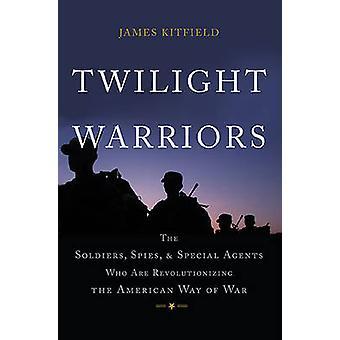 Twilight Warriors - de soldaten - spionnen- en speciale agenten die zijn
