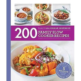 200 Family Slow Cooker Recipes - Hamlyn All Colour Cookboo by Sara Lew