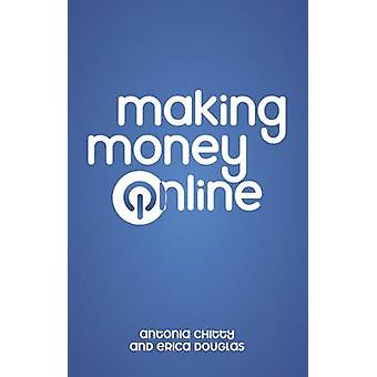 Making Money Online by Antonia Chitty - Erica Douglas - 9780709092674