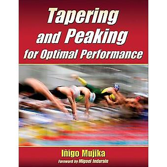 Tapering and Peaking for Optimal Performance by Inigo Mujika - Miguel