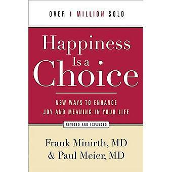 La felicità è una scelta - nuovi modi per migliorare gioia e significato in Your Li