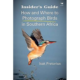 Insider's Guide - How and Where to Photograph Birds in Southern Africa