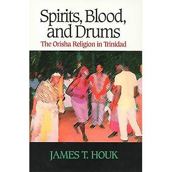 Spirits - Blood and Drums - The Orisha Religion in Trinidad by James T