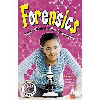 Forensics - Cool Women Who Investigate by Anita Yasuda - Allison Bruce