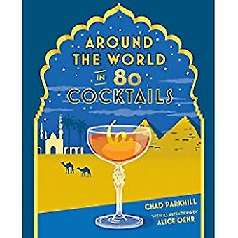 Around the World in 80 Cocktails by Chad Parkhill - 9781741175189 Book