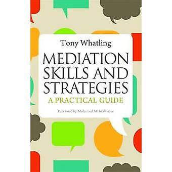 Bemiddeling/mediation vaardigheden en strategieën - een praktische gids door Tony Whatling-