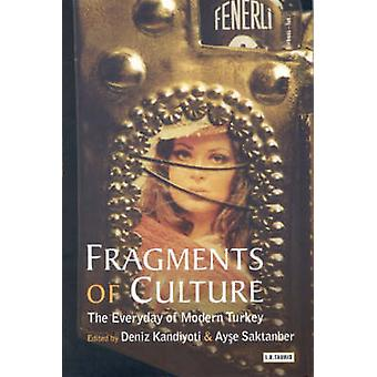 Fragments of Culture - The Everyday of Modern Turkey by Ayse Saktanber