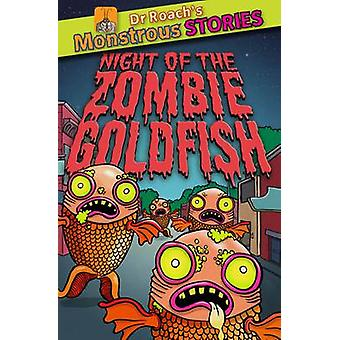 Monstrous Stories - Night of the Zombie Goldfish by Paul Harrison - To