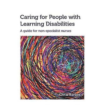 Caring for People with Learning Disabilities - A Guide for Non-Special