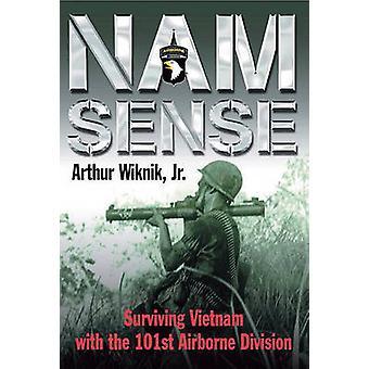 Nam känsla - överlevande Vietnam med 101st Airborne Division av Arthur W