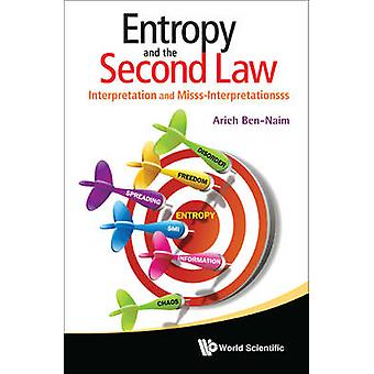Entropy and the Second Law - Interpretation and Misss-Interpretationss