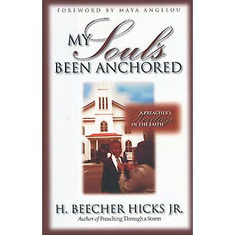 My Soul's Been Anchored - A Preacher's Heritage in the Faith by H. Bee