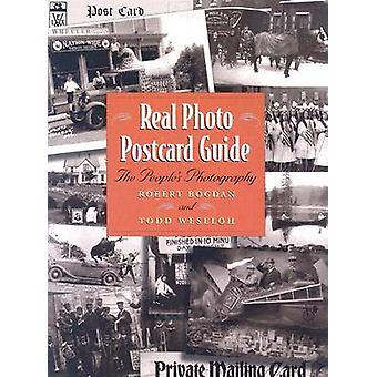 Real Photo Postcard Guide - The People's Photography by Robert Bogdan