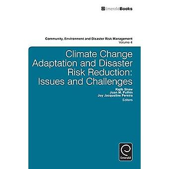 Climate Change Adaptation and Disaster Risk Reduction Issues and Challenges by Shaw & Rajib