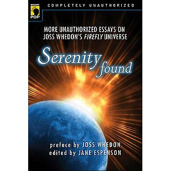 -Serenity - Found - More Unauthorized Essays on Joss Whedon's  -Firefly -