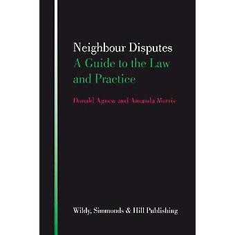 Neighbour Disputes - A Guide to the Law and Practice (2nd Revised edit